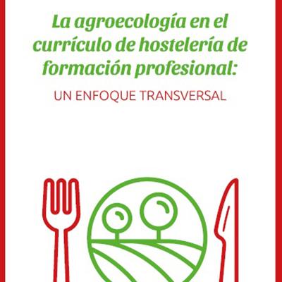 La agroecología en el currículo de hostelería de formación profesional; un enfoque transversal