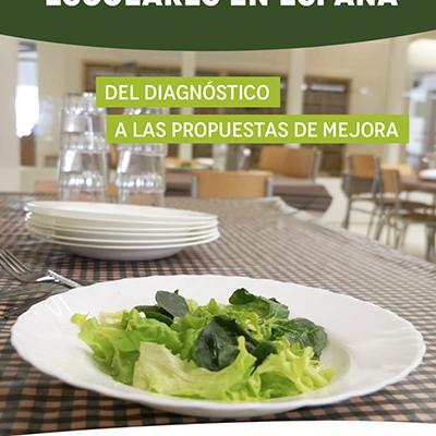 Los comedores escolares en España. Del diagnóstico a las propuestas de mejora