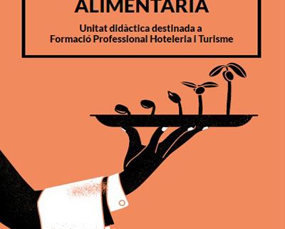 Cuinant sobirania alimentària. Unitat didàctica destinada a Formació Professional Hoteleria i Turisme