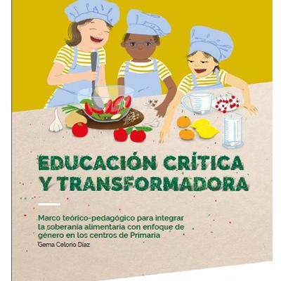 Educació crítica i transformadora. Marc teòric-pedagògic per integrar la sobirania alimentaria amb enfocament de gènere en els centres de primària