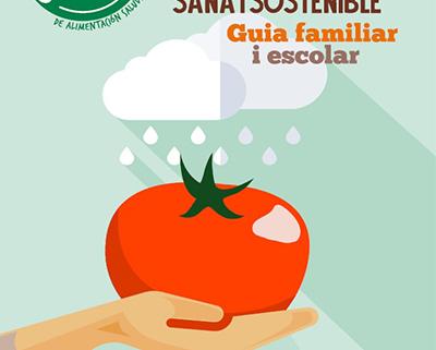 Cap a una alimentació més sana i sostenible. Guía familiar i escolar