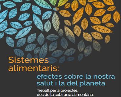 Sistemes alimentaris. Efectes sobre la nostra salut i la del planeta. Treball per projectes des de la sobirania alimentària. Exemplificació curricular per 3r ESO